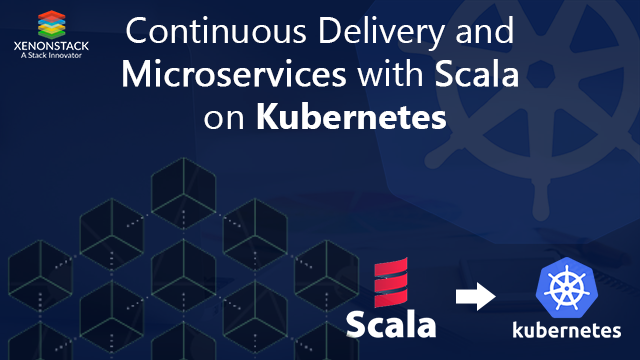Continuous Delivery Pipeline for Deploying Microservices Based Scala Application on Kubernetes